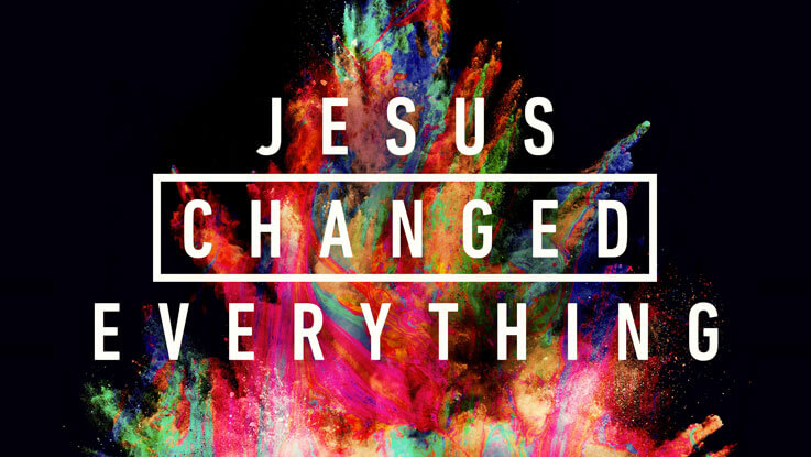 Jesus Changed Everything final
