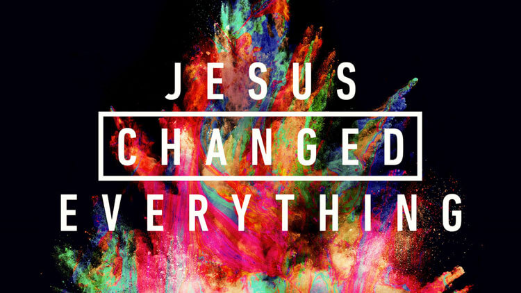 Jesus Changed Everything round 2 graphic